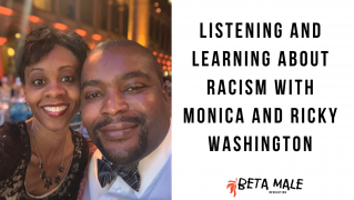 Listening and Learning about Racism with Monica and Ricky Washington | Bonus Episode