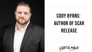 Cody Byrns: Author of Scar Release   Episode 20
