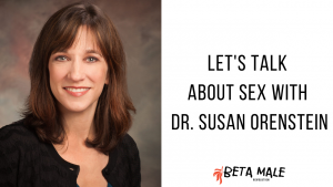 Let's Talk About Sex with Dr. Susan Orenstein   Episode 23